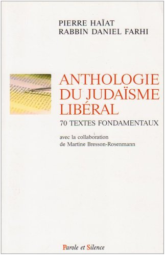 anthologie du judaïsme libéral: Daniel Farhi, Pierre Ha�at