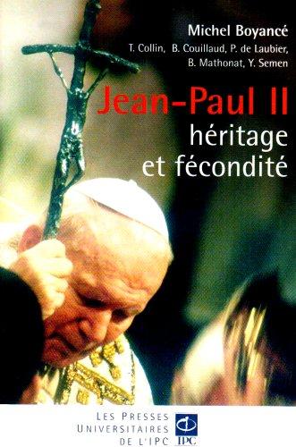 JEAN-PAUL II : HÉRITAGE ET FÉCONDITÉ: BEYONCE MICHEL