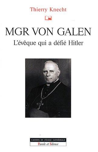 9782845736054: Mgr von Galen : L'�v�que qui a d�fi� Hitler