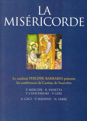 9782845736634: La mis�ricorde : Le cardinal Philippe Barbarin pr�sente les conf�rences de Car�me de Fourvi�re