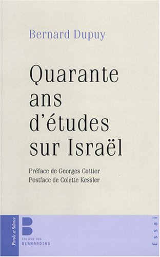 Quarante ans d'études sur Israël (French Edition): Bernard Dupuy