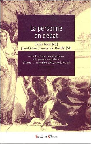 La personne humaine en débat (French Edition): Denis Borel