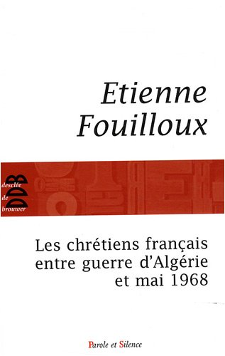 9782845737075: les chrétiens français entre guerre d'Algérie et mai 68