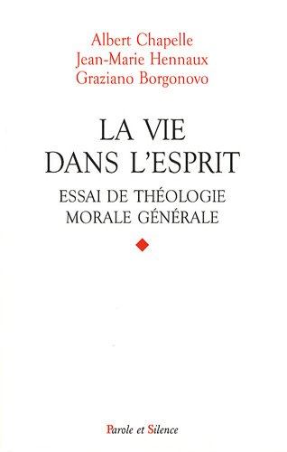 9782845737105: La vie dans l'esprit : Essai de th�ologie morale g�n�rale