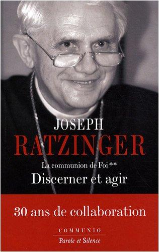 La Communion de Foi : Tome 2, Discerner et agir (French edition): Joseph Ratzinger