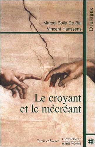 Le croyant et le mécréant (French Edition): Marcel Bolle de Bal, Vincent ...