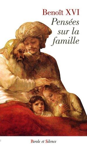 PENSÉES SUR LA FAMILLE: BENOÎT XVI