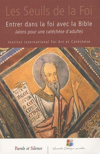 9782845738102: Entrer dans la foi avec la Bible : Jalons pour une catéchèse d'adultes