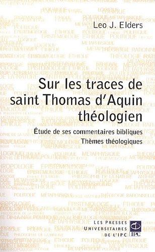 Sur les traces de Saint Thomas d'Aquin théologien : Etudes de ses commentaire.