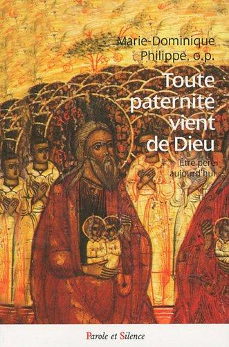 9782845738232: Toute paternité vient de Dieu : Etre père aujourd'hui