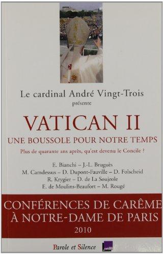 9782845738539: Vatican II, une boussole pour notre temps : Plus de quarante ans après qu'est devenu le Concile ?