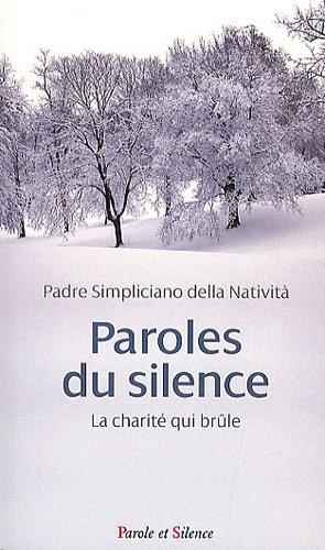 PAROLES DU SILENCE : LA CHARITÉ QUI BRÛLE: P�RE NATIVIT�