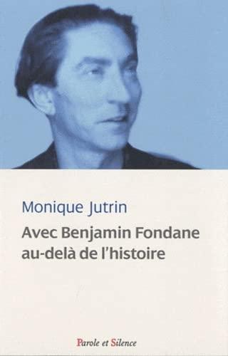 Avec Benjamin Fondane au-delà de l'histoire : Monique Jutrin