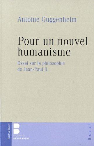 Pour un nouvel humanisme (French Edition): Antoine Guggenheim