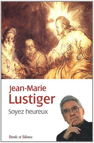 SOYEZ HEUREUX N.E.: LUSTIGER JEAN-MARIE