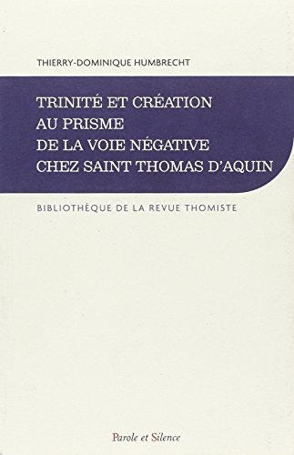 9782845739758: Trinit� et cr�ation au prisme de la voie n�gative chez Saint Thomas d'Aquin
