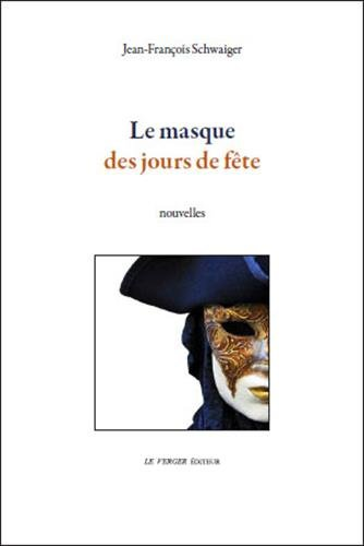 9782845741621: Le masque des jours de fête