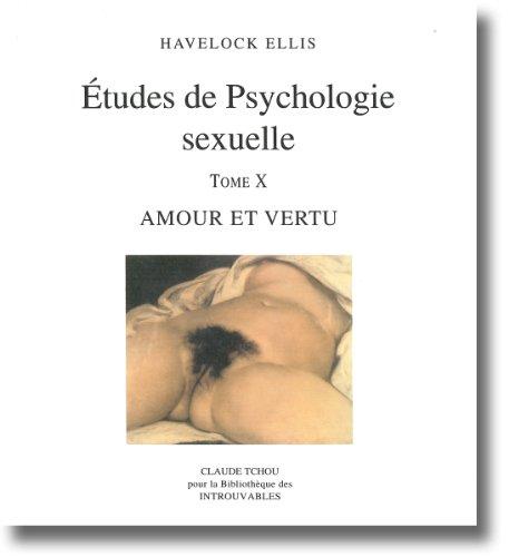 9782845751279: Etudes de psychologie sexuelle. : 10, Amour et vertu