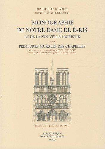 9782845753099: Monographie de Notre-Dame de Paris et de la nouvelle sacristie : Suivie des Peintures murales des chapelles