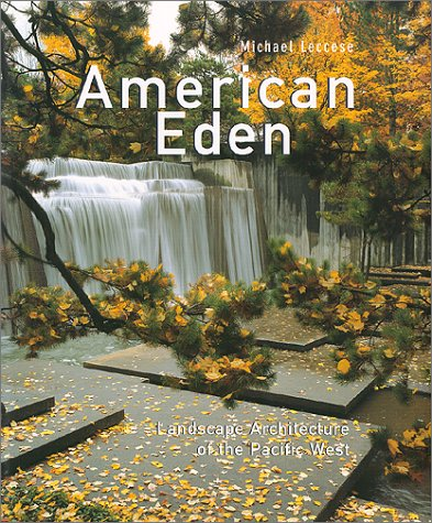 American Eden: Landscape Architecture of the Pacific West