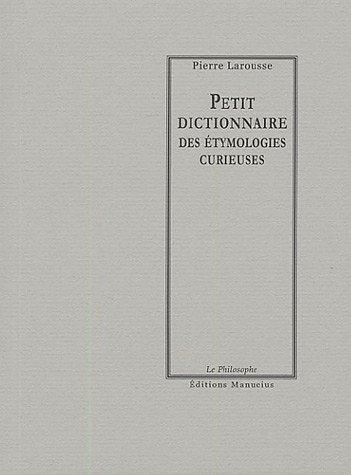 Petit dictionnaire des étymologies curieuses: Larousse, Pierre