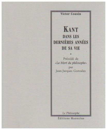 """9782845780798: Kant dans les dernières années de sa vie : Précédé de """"La Mort du philosophe"""""""