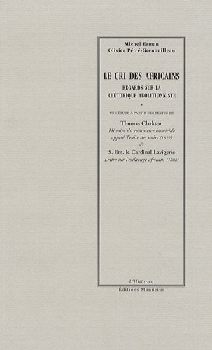 9782845780835: Le cri des africains - Regards sur la rh�torique abolitionniste