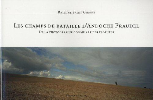 9782845784062: Les champs de bataille d'Andoche Praudel : De la photographie comme art des trophées