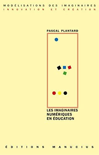 Imaginaires numériques en éducation (Les) - Plantard, Pascal