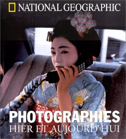 Photographies: Hier et aujourd'hui (2845820062) by National Geographic