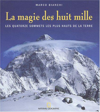 9782845820920: La Magie des huit mille : Les Quatorze Sommets les plus hauts de la terre