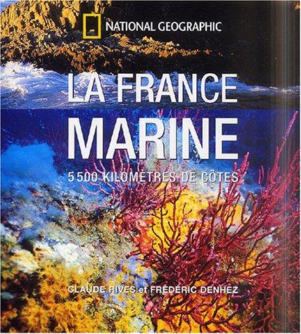 9782845820937: La France marine : 5 500 kilomètres de côtes