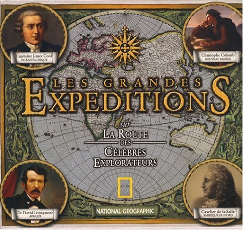Les grandes expeditions: Beau Riffenburgh
