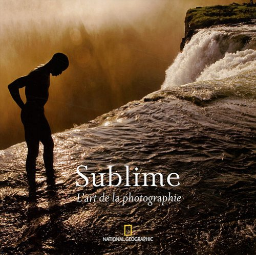 9782845823693: Sublime : L'art de la photographie