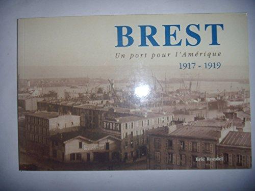 9782845830448: Brest un Port pour l'Amerique 1917-1919