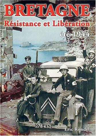 9782845830752: Bretagne : Résistance et Libération, été 1944