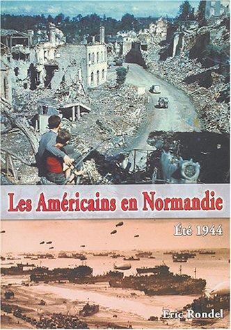 9782845830769: Les Américains en Normandie : Eté 1944
