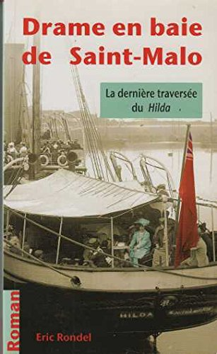 9782845831728: Drame en Baie de Saint Malo la Derniere Travers�e du Hilda