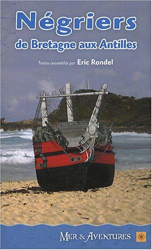 Négriers : De la Bretagne aux Antilles: Eric Rondel