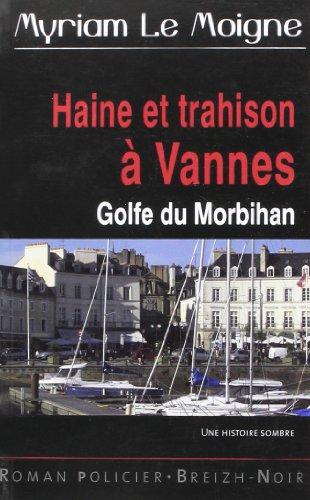 9782845832947: Haine et trahison � Vannes