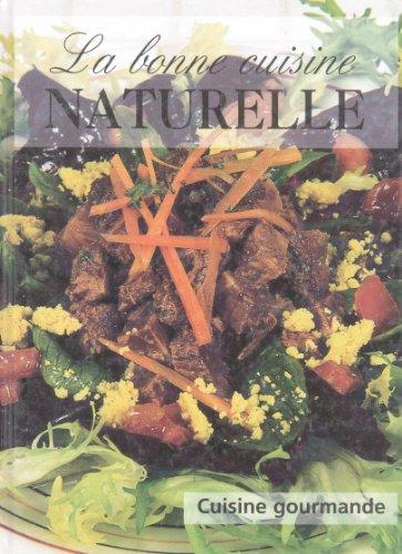 9782845840614: La bonne cuisine naturelle