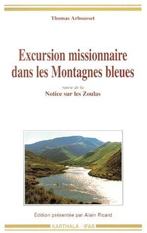 Excursion Missionnaire Dans Les Montagnes Bleues: Suivie D'une Notice Sur Les Zoulas: ...