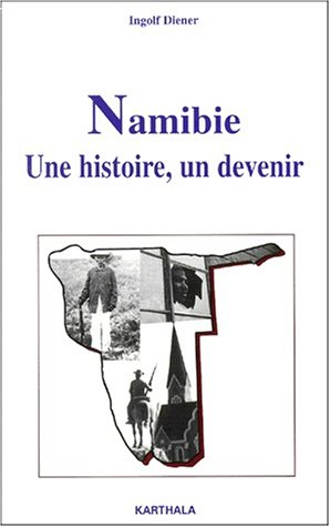 9782845860933: Namibie : Une histoire - Un devenir