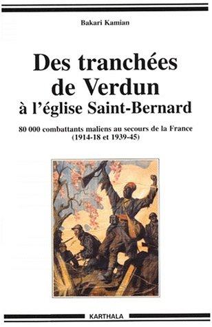 9782845861381: Des tranchées de Verdun à l'église Saint-Bernard: 80000 combattants maliens au secours de la France, 1914-18 et 1939-45