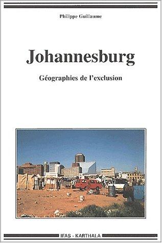 9782845861657: Johannesburg : Géographies de l'exclusion