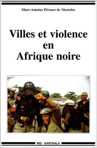 9782845861688: Villes et Violence en Afrique noire