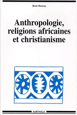 9782845862043: Anthropologie, religions africaines et christianisme