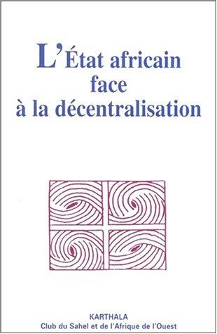 9782845862180: L'�tat africain face � la d�centralisation