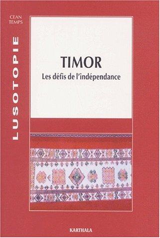 Timor: Les Défis de l'Indépendence. (= Lusotopie, Enjeux Contemporains dans les ...
