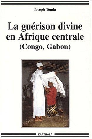 9782845863286: la guérison divine en Afrique centrale (Congo, Gabon)